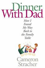 Dinner with Dad : How I Found My Way Back to the Family Table by Cameron...