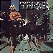 Keep The Dogs Away [30th Anniversary Edition], Thor, Good Extra tracks, Special