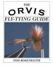Orvis Ser.: The Orvis Fly-Tying Guide by Tom Rosenbauer (2003, Paperback)