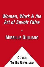 Women, Work and the Art of Savoir Faire : Business Sense and Sensibility by...