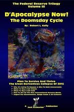 D'Apocalypse Now!: The Doomsday Cycle (The Federal Reserve Trilogy) (Volume 3)