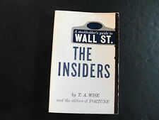 The Insiders- A Stockholder's guide to Wall St. by T. A. Wise(PB,1st ED.)