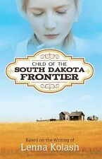 Child of the South Dakota Frontier by Lenna Kolash (2014, Paperback)