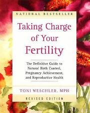 Taking Charge of Your Fertility: The Definitive Guide to Natural Birth Control,