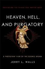 Heaven, Hell, and Purgatory : Rethinking the Things That Matter Most by Jerry...
