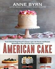 American Cake From Colonial Gingerbread to Classic Layer the Stories and Recipes