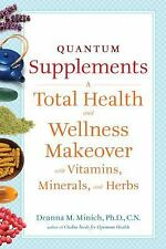 Quantum Supplements: A Total Health and Wellness Makeover with Vitamins, Mineral