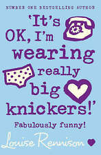 It's Ok, I'm Wearing Really Big Knickers by Louise Rennison (Paperback, 2005)
