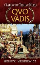 Quo Vadis : A Tale of the Time of Nero by Henryk Sienkiewicz (2011, Paperback)