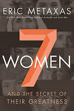 Seven Women by Eric Metaxas (Paperback, 2015)