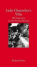 Lady Chatterley's Villa: D. H. Lawrence on the Italian Riviera (Haus Publishing