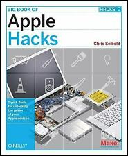 Big Book of Apple Hacks: Tips & Tools for unlocking the power of your Apple devi