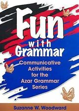 Fun With Grammar: Communicative Activities for the Azar Grammar Series by Woodw