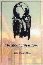 The Spirit of Freedom: Why We Are Here
