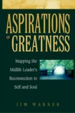 Aspirations of Greatness: Mapping the Mid-Life Leaders Reconnection to Self and