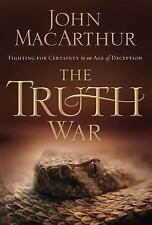 The Truth War : Fighting for Certainty in an Age of Deception by John...