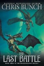 The Last Battle: Dragonmaster, Book Three (The Dragonmaster Trilogy)