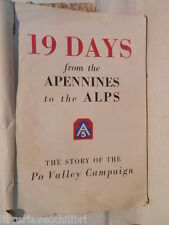 19 DAYS FROM THE APENNINES TO THE ALPS The very story of the Po Valley Campaign