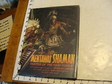 Mentawai Shaman : Keeper of the Rain Forest by Charles Lindsay (1992, Hardcover)