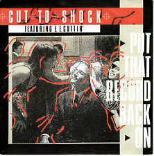 "7"" 45 TOURS FRANCE CUT TO SHOCK Ft E.F. CUTTIN' ""Put That Record Back On"" 1988"