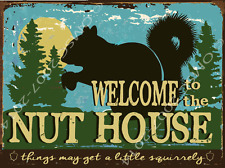 Welcome To The Nut House, Things May Get Squirrely Metal Sign, Cabin Decor