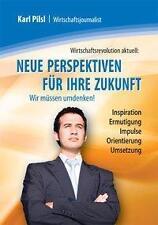 KARL PILSL - NEUE PERSPEKTIVEN FüR IHRE ZUKUNFT