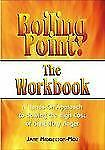 NEW - Boiling Point: the Workbook: Dealing with the Anger in Our Lives