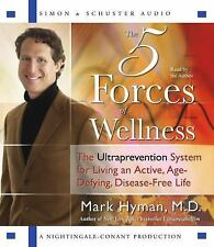 The Five Forces of Wellness: The Ultraprevention System for Living an Active, Ag