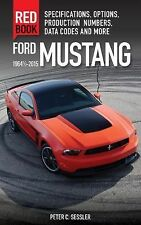Red Book Ser.: Ford Mustang Red Book 1964 1/2-2015 : Specifications, Options,...