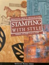 Stamping with Style: Sensational Ways to Decorate Paper, Fabric, Polym-ExLibrary