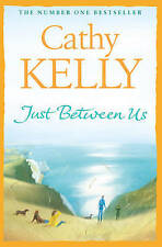 Just Between Us, By Cathy Kelly,in Used but Acceptable condition