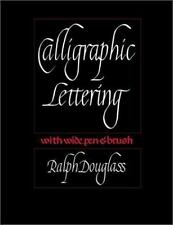 Calligraphic Lettering with Wide Pen and Brush: Third Edition Douglass, Ralph S