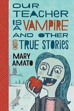 Our Teacher Is a Vampire and Other (Not) True Stories -NEW HARDCOVER book