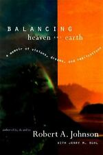 Balancing Heaven and Earth : A Memoir of Visions, Dreams, and Realizations by...