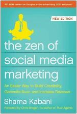 The Zen of Social Media Marketing: An Easier Way to Build Credibility, Generate