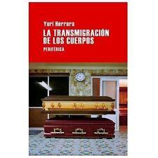 La Transmigracion de los Cuerpos by Yuri Herrera (2013, Paperback)