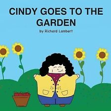 Cindy Goes to the Garden by Richard Lambert (2014, Paperback)