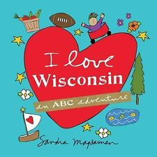 I Love Wisconsin by Sandra Magsamen (2016, Picture Book)