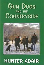 ADAIR HUNTER SHOOTING BOOK GUNDOGS AND THE COUNTRYSIDE hardback BARGAIN new
