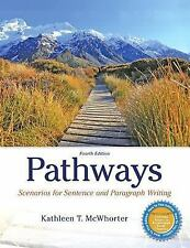 Pathways : Scenarios for Sentence and Paragraph Writing by Kathleen T. McWhorte…