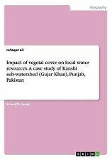Impact of Vegetal Cover on Local Water Resources. a Case Study of Kanshi...