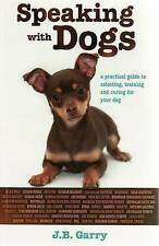 Speaking with Dogs by J.B. Garry (Paperback, 2008)