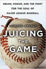 Juicing the Game by Howard Bryant
