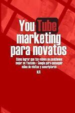 Youtube Marketing para Novatos : Aprende Cómo Lograr Millones de...