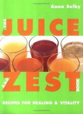 NEW - The Juice and Zest Book: Recipes for Healing & Vitality