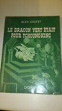 Alex Coutet - Le Dragon vert était pour Tchoung-King - Ed. Didier (1945)