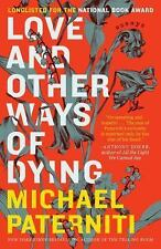 Love and Other Ways of Dying : Essays by Michael Paterniti (2016, Paperback)