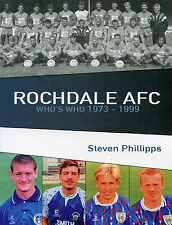 Rochdale AFC Who's Who 1973-1999 - The Dale Players book - Spotland