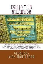 Egipto y la Atlantida : El Origen Egipcio de la Historia de Atlantis. Pruebas...