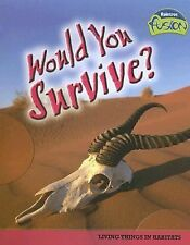Would You Survive?: Animal and Plant Adaptation (Raintree Fusion: Life Science),